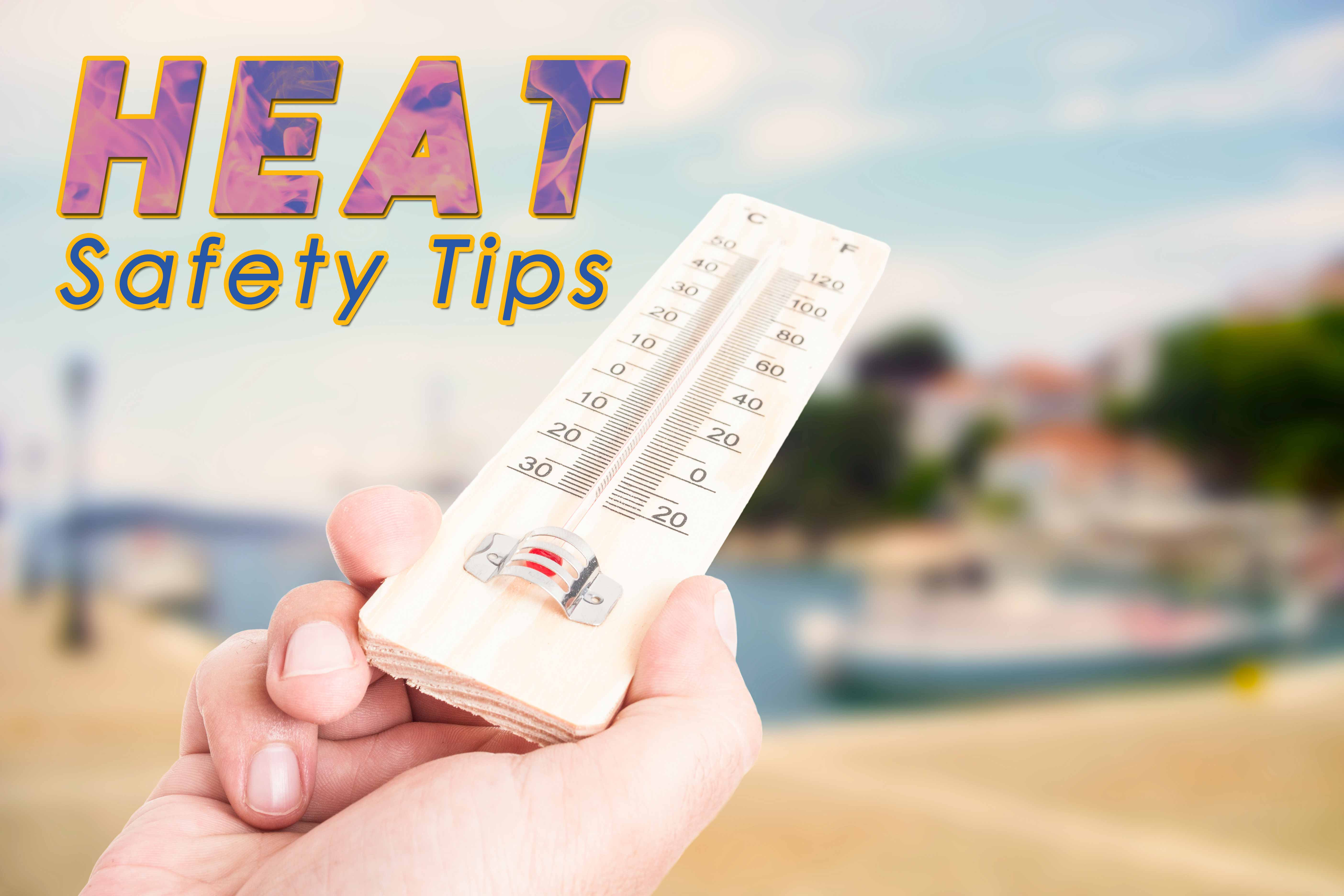 Heat Safety Tips