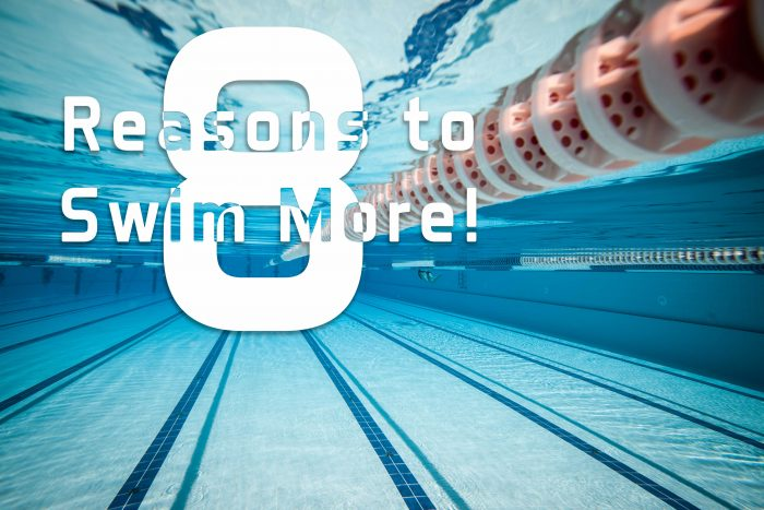 8 Reasons to Swim More!