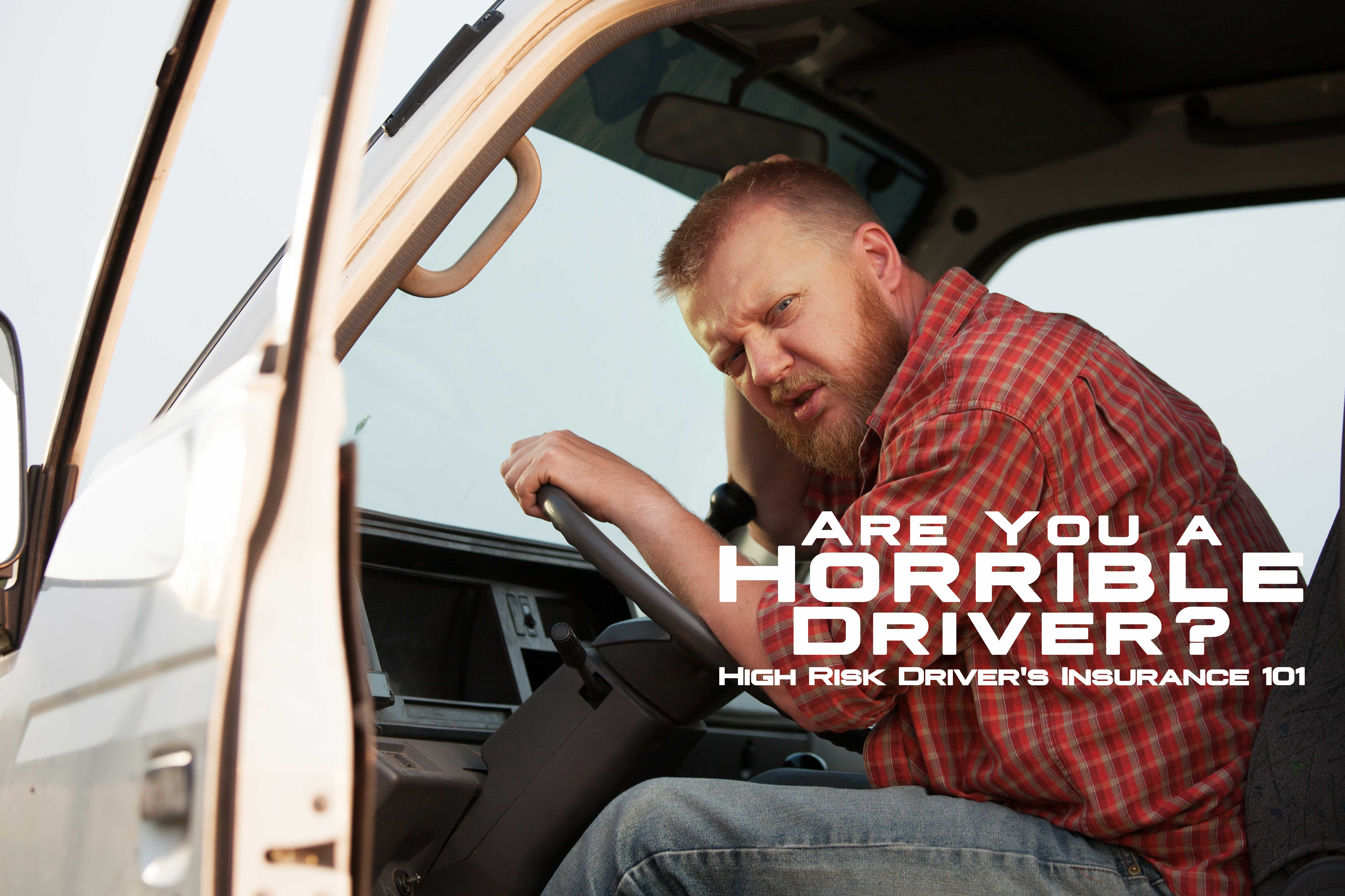 Are You a Horrible Driver_ High Risk Driver's Insurance 101