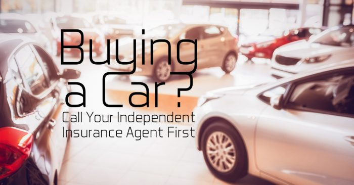 Buying a Car_ Call Your Independent Insurance Agent First