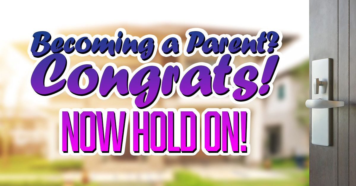 Becoming a Parent_ Congrats! Now Hold On! copy