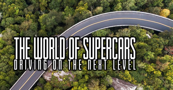 The World of Supercars Driving on the Next Level