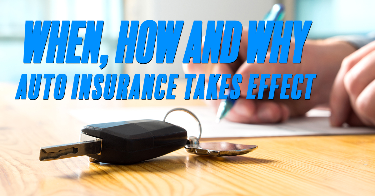 When, How and Why Auto Insurance Takes Effect