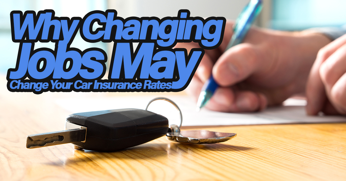Why Changing Jobs May Change Your Car Insurance Rates
