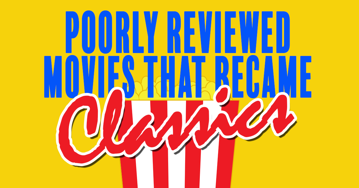 Poorly Reviewed Movies That Became Classics_