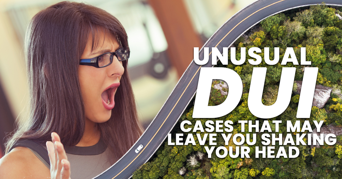Unusual DUI Cases That May Leave You Shaking Your Head_