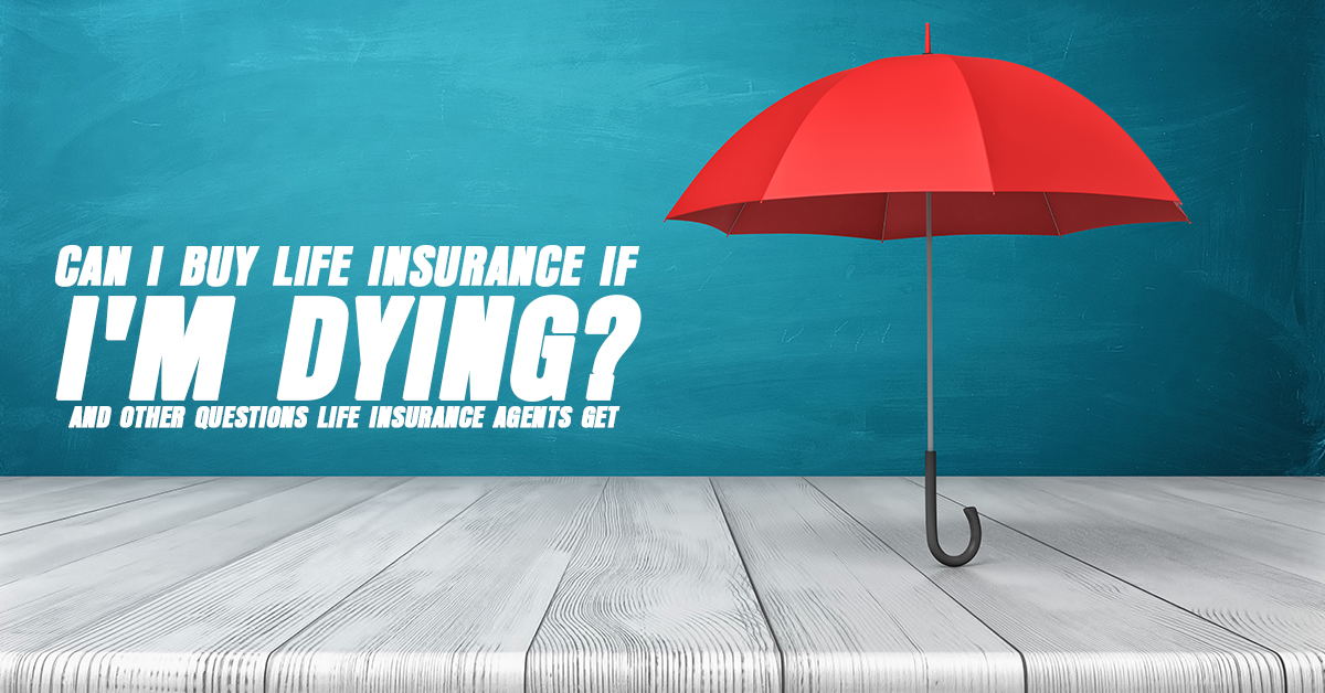 Can-I-Buy-Life-Insurance-if-Im-Dying_-and-other-Questions-Life