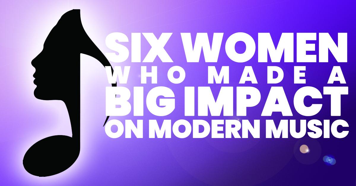 Fun-Six-Women-Who-Made-a-Big-Impact-on-Modern-Music_