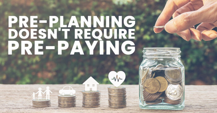 Life-Pre-Planning-Doesnt-Require-Pre-Paying-1