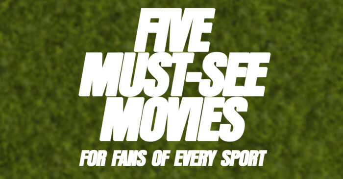Fun-Five-Must-See-Movies-for-Fans-of-Every-Sport_