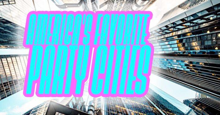 Fun-Americas-Favorite-Party-Cities