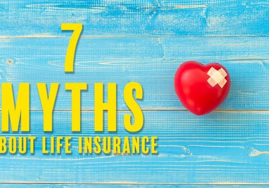7 MYTHS about life insurance
