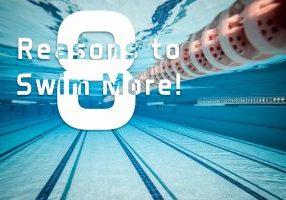 8 Reasons to Swim More!