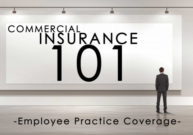 Commercial Insurance Term of the Day - Employee Practice Coverage