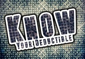Do You Know Your Deductible