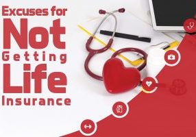 Excuses for Not Getting Life Insurance