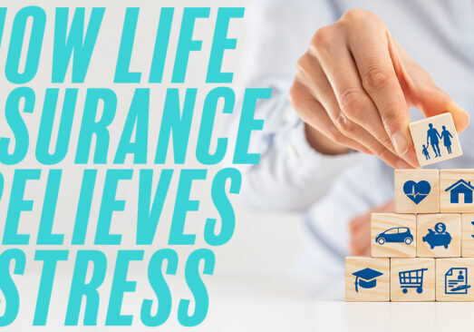 How Life Insurance Relieves Stress_