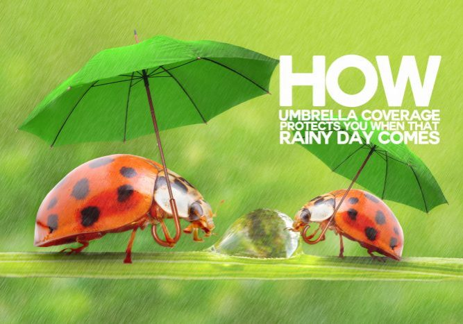 How Umbrella Coverage Protects You When that Rainy Day Comes