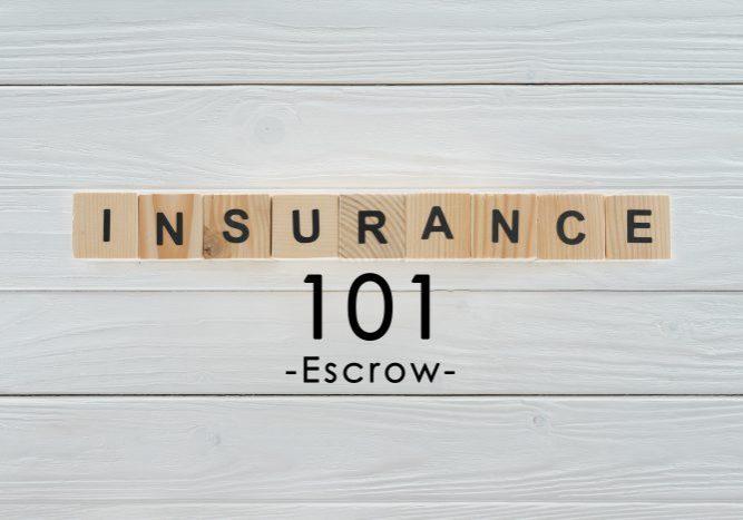 INSURANCE 101-Escrow