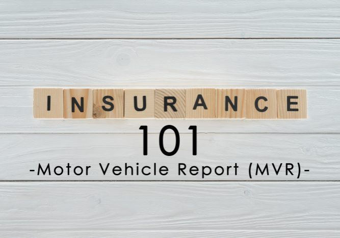 INSURANCE 101-Motor Vehicle Report (MVR)-min