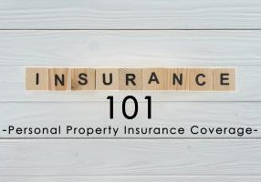 INSURANCE 101-Personal Property Insurance Coverage
