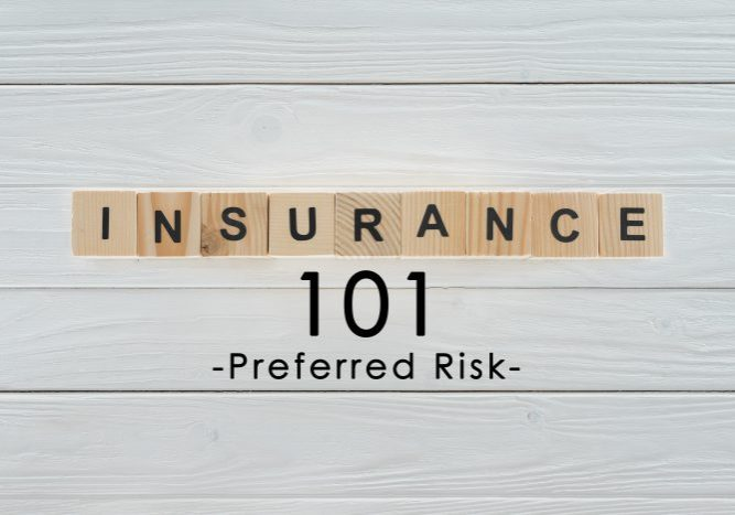 INSURANCE 101-Preferred Risk