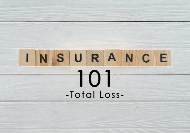 Insurance 101 -Total Loss