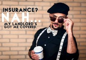Insurance_ Nah...My Landlord's Got Me Covered_
