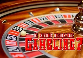 Is Buying Insurance Gambling_