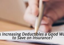 Is Increasing Deductibles a Good Way to Save on Insurance_