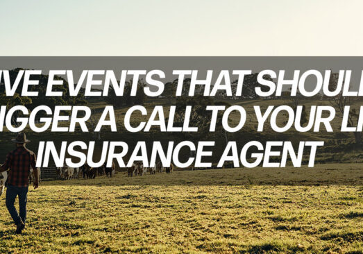 Life-Five-Events-That-Should-Trigger-a-Call-to-Your-Life-Insurance-A