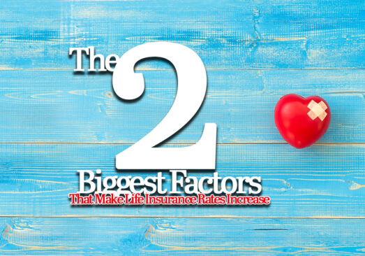 The-Two-Biggest-Factors-That-Make-Life-Insurance-Rates-Increase_