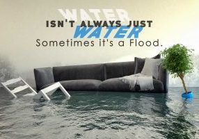 Water isn't always just water. Sometimes it's a Flood. There's a Difference!