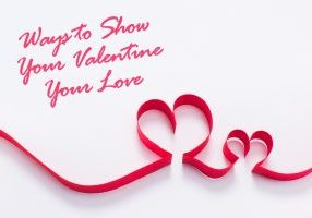 Ways to Show Your Valentine Your Love